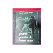 AMPUTATIA SI PROTEZAREA LA MEMBURL INFERIOR GHID PRACTIC IN IMAGINI CRAIOVA 1980-CONSTANTIN RADU