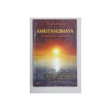 AMRITANUBHAVA  - EXPERIENTA NEMURIRII de JNANESHWAR , comentata de RAMESH BALSEKAR , 2003