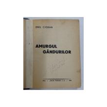 AMURGUL GANDURILOR de EMIL CIORAN - SIBIU 1940 EDITIA I