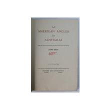 AN AMERICAN ANGLER IN AUSTRALIA by ZANE GREY , EDITIE INTERBELICA