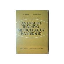 AN ENGLISH TEACHING METHODOLOGY HANDBOOK by EVA SEMLYEN , DAVID J. FILIMON , Bucuresti 1973