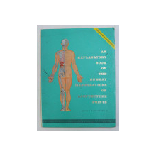 AN EXPLANATORY BOOK OF THE NEWEST ILLUSTRATIONS OF ACUPUNCTURE POINTS , 1974