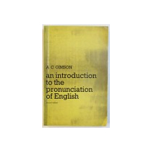 AN INTRODUCTION TO THE PRONUNCIATION OF ENGLISH by A.C. GIMSON , 1973