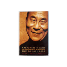 AN OPEN HEART - PRACTISING COMPASSION IN EVERYDAY LIFE by DALAI LAMA , 2001
