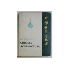 AN OUTLINE OF CHINESE ACUPUNCTURE , THE ACADEMY OF TRADITIONAL CHINESE MEDICINE , 1975