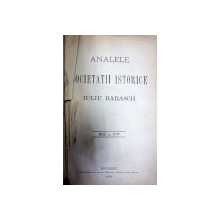 ANALELE SOCIETATII ISTORICE -IULIU BARASCH  - BUC. 1888