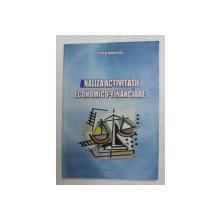 ANALIZA ACTIVITATII ECONOMICO - FINANCIARE de NICOLAE MIHAILESCU , STUDII DE CAZ REZOLVATE , 2009  , PREZINTA HALOURI  DE APA *