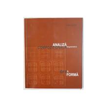 ANALIZA COMPOZITIONALA , DIAGRAMATICA - IDEE SI FORMA de DAN AGENT , 2011