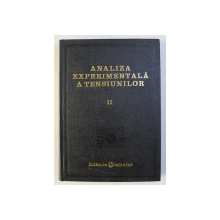 ANALIZA EXPERIMENTALA A TENSIUNILOR VOL. II de COLECTIV , 1977