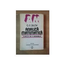 ANALIZA MATEMATICA , FUNCTII DE O VARIABILA de G. E. SILOV , 1985