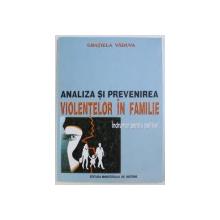 ANALIZA SI PREVENIREA VIOLENTELOR IN FAMILIE  - INDRUMAR PENTRU POLITISTI de GRATIELA VADUVA , 2002