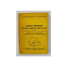 ANALIZA SIGURANTEI STRUCTURILOR METALICE , VOLUMUL I de DRAGOS GEORGESCU si DAN FRANGOPOL , 1978 , DEDICATIE*