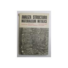 ANALIZA STRUCTURII MATERIALELOR METALICE de NICOLAE GERU ...MIHAI MARIN , 1991