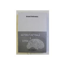 ANATOMIA FUNCTIONALA A SISTEMULUI NERVOS de ARMAND ANDRONESCU , 1998