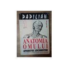 ANATOMIA OMULUI , APARATUL LOCOMOTOR VOL. I , ED. a X a de VICTOR PAPILIAN