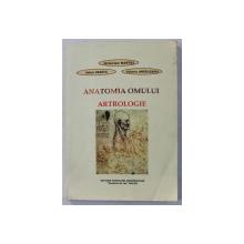 ANATOMIA OMULUI - ARTROLOGIE de OCTAVIAN MAFTEI , MIHAI DEBITA , VALERIU ARDELEANU , 2006