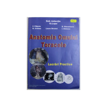ANATOMIA OMULUI - TORACELE  - LUCRARI PRACTICE , sub redactia G. LUPU , 2013