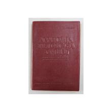 ANATOMIA SI FIZIOLOGIA OMULUI - MANUAL PENTRU CLASA A XI -A DE LICEU SI ANII II , III LICEE DE SPECIALITATE de N. SANTA ...V. ANGHELESCU , 1967