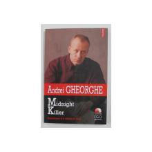 ANDREI GHEORGHE - MIDNIGHT KILLER - BANALITATEA S-A NASCUT LA ORAS , 2006 , CONTINE CD *