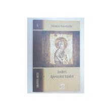 ANDREI,APOSTOLUL LUPILOR-DUMITRU MANOLACHE  EDITIA A 2-A  2008