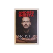 ANDRES INIESTA - ARTISTUL IN PIELEA LUI INIESTA . CU MARCOS LOPEZ SI RAMON BESA , 2018
