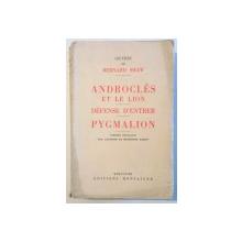 ANDROCLES ET LE LION, DEFENSE D'ENTRER, PYGMALION by BERNARD SHAW , 1938