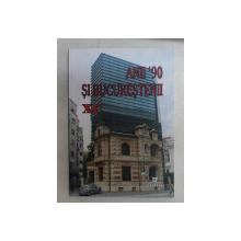 ANII ' 90 SI BUCURESTENII XC de SERBAN ANGHELESCU , PETRE POPOVAT , 2008