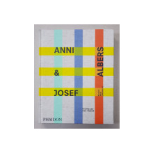 ANNI and JOSEF ALBERS - EQUAL AND UNEQUAL by NICHOLAS FOX WEBER , 2020