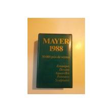 ANNUAIRE INTERNATIONAL DES VENTES 1988 50000 PRIX DE VENTES  ESTAMPES DESSINS AQUARELLES PEINTURES SCULPTURES de E. MAYER ,