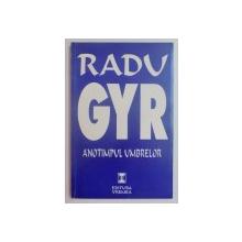 ANOTIMPUL UMBRELOR - RADU GYR  1998