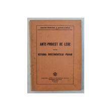 ANTE - PROIECT DE LEGE PENTRU INVATAMANTUL PRIMAR , 1933