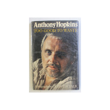 ANTHONY HOPKINS - TOO GOOD TO WASTE , A BIOGRAPHY by QUENTIN FALK , 1989