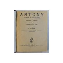 ANTONY , VICONTE DE KNEBWORTH  - O POVESTE A TINERETII DE TATAL SAU CONTELE DE LYTTON , 1939
