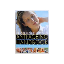ANTI - AGEING HANDBOOK  - PRACTICAL STEPS TO STAYING YOUTHFUL by GERALDINE MITTON , 2004