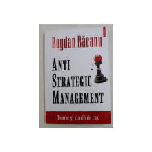 ANTI STRATEGIC MANAGEMENT de BOGDAN BACANU , 2014