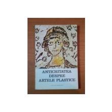 ANTICHITATEA DESPRE ARTELE PLASTICE  DE ALEXANDRU CIZEK