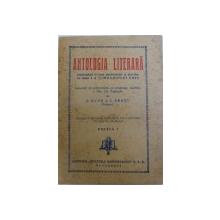 ANTOLOGIA LITERARA  - CUPRINZAND LECTURA PARTICULARA A ELEVILOR DE CLASA I A  GIMNAZIULUI UNIC de J. BYCK si I. CRETU , 1947