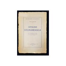 Antologie Aromaneasca de Tache Papahagi - Bucuresti, 1922