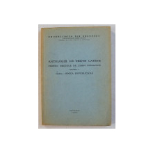ANTOLOGIE DE TEXTE LATINE PENTRU SECTIILE DE LIMBI ROMANICE VOL. I - PARTEA I , EPOCA REPUBLICANA , 1978