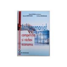 ANTREPRENORIAT, COMPETITIE SI RAZBOI ECONOMIC de DANIEL STEFAN ... CRISTIAN BAHNAREANU , 2014