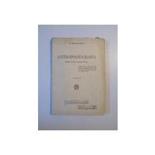 ANTROPOGEOGRAFIA PENTRU CLASA VI - A SECUNDARA , EDITIA A II - A de SIMION MEHEDINTI , 1938