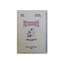 ANTROPOLOGIE FILOSOFICA - SIMPLE REPERE de ELENA PUHA , NICOLAE STRATONE , 1995 DEDICATIE*