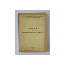 ANUAR DE ETNOLOGIE , ARTA , ISTORIE , LINGVISTICA  I. , 1981