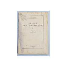 ANUARUL ARHIVEI DE FOLKLOR , NR. II , publicat de ION MUSLEA , 1933 , COPERTE CU PETE *