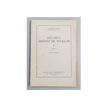 ANUARUL ARHIVEI DE FOLKLOR , NR. IV , publicat de ION MUSLEA , 1937