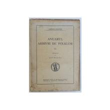ANUARUL ARHIVEI DE FOLKLOR NR. VI , publicat de ION MUSLEA , 1942