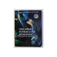 ANUARUL FOTBALULUI ROMANESC , VOLUMUL 8 , 1996 - 2000 de RAUL ALEXANDRESCU ...RAZVAN TOMA , 2000