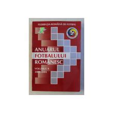 ANUARUL FOTBALULUI ROMANESC , VOLUMUL 9 - 2000 - 2005 de ION CARSTEA ...RAZVAN TOMA , 2005