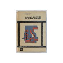 APARATE ELECTRICE DE JOASA TENSIUNE , INDREPTAR , EDITIA A II - a , REVAZUTA SI COMPLETATA de TRAIAN CANESCU ... RADU DORDEA , 1977