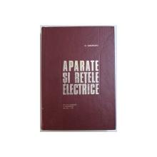 APARATE  SI RETELE ELECTRICE de N. GHEORGHIU , 1971